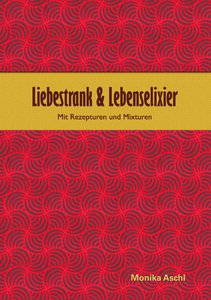 Liebestrank & Lebenselixier