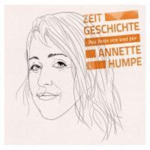 ZEITGESCHICHTE-DAS BESTE VON UND FÜR ANNETTE HUMPE