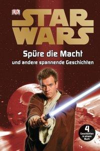 Star Wars(TM) Spüre die Macht und andere spannende Geschichten
