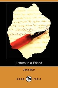 Letters to a Friend - Written to Mrs. Ezra S. Carr (Dodo Press)