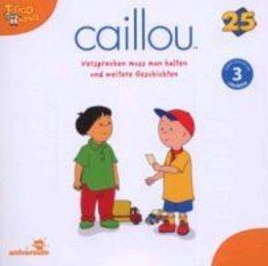 Caillou 25. Versprechen muss man halten und weitere Geschichten