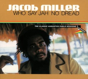 Who Say Jah No Dread (Deluxe Edition)