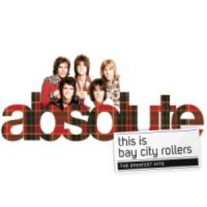 Bay City Rollers: This Is (Absolute Rollers-The Very Best Of