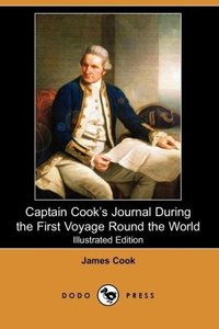 Captain Cook's Journal During the First Voyage Round the World (