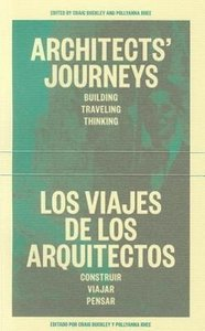 Architects' Journeys/Los Viajes de Los Arquitectos: Building, Tr