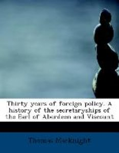Thirty years of foreign policy. A history of the secretaryships