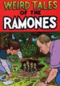 Weird Tales Of The Ramones (76-96)