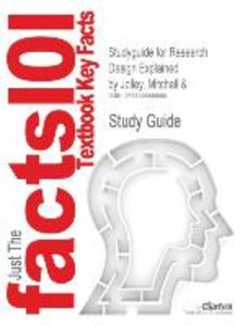 Studyguide for Research Design Explained by Jolley, Mitchell &,