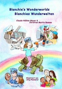 Blanchie's wonderworlds - Blanchies Wunderwelten