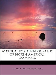 Material for a bibliography of North American mammals
