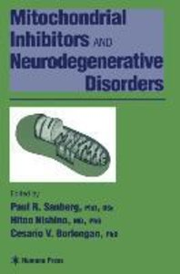 Mitochondrial Inhibitors and Neurodegenerative Disorders
