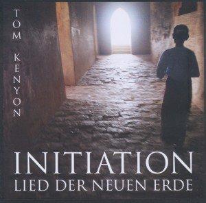 Initiation:Lied Der Neuen Erde