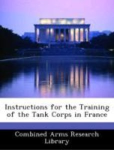 Instructions for the Training of the Tank Corps in France