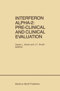 Interferon Alpha-2: Pre-Clinical and Clinical Evaluation