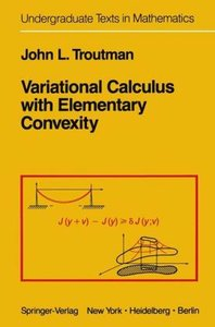 Troutman, J: Variational Calculus with Elementary Convexity