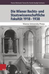 Die Wiener Rechts- und Staatswissenschaftliche Fakultät 1918-193