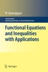 Functional Equations and Inequalities with Applications