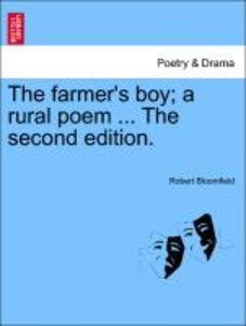 The farmer's boy; a rural poem ... The second edition.
