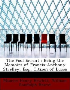 The Fool Errant : Being the Memoirs of Francis-Anthony Strelley,