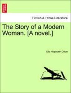 The Story of a Modern Woman. [A novel.]