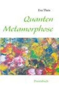 Quanten Metamorphose