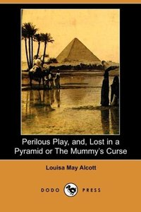 Perilous Play, And, Lost in a Pyramid or the Mummy's Curse (Dodo