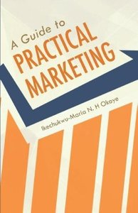 A Guide to Practical Marketing
