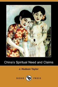 China's Spiritual Need and Claims (Dodo Press)