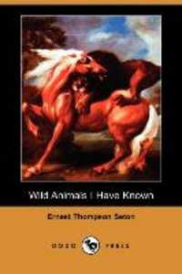 Wild Animals I Have Known (Dodo Press)