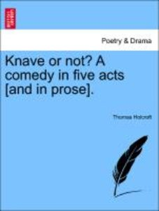 Knave or not? A comedy in five acts [and in prose].