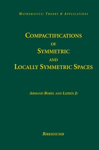 Compactifications of Symmetric and Locally Symmetric Spaces