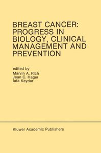 Breast Cancer: Progress in Biology, Clinical Management and Prev