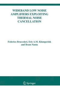Wideband Low Noise Amplifiers Exploiting Thermal Noise Cancellat