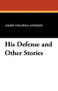 His Defense and Other Stories