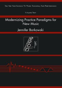Modernizing Practice Paradigms for New Music
