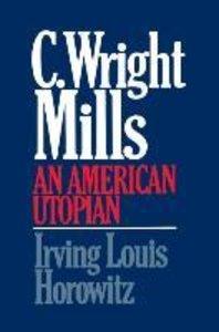 C Wright Mills an American Utopia