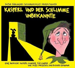 Kasperl und der schlimme Unbekannte CD