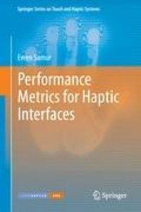 Performance Metrics for Haptic Interfaces