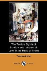 The Terrible Sights of London and Labours of Love in the Midst o