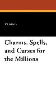 Charms, Spells, and Curses for the Millions