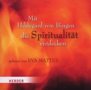 Mit Hildegard von Bingen die Spitirualität entdecken