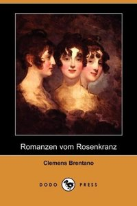 Romanzen Vom Rosenkranz (Dodo Press)