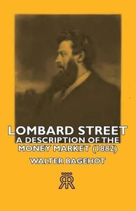 Lombard Street- A Description of the Money Market (1882)