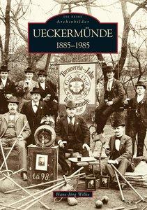 Ueckermünde 1885-1985