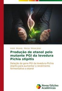 Produção de etanol pelo mutante PGI da levedura Pichia stipitis