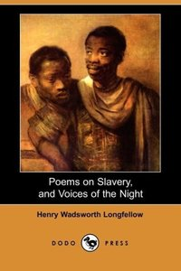 Poems on Slavery, and Voices of the Night (Dodo Press)