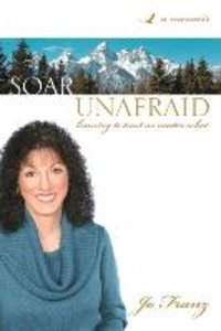 Soar Unafraid