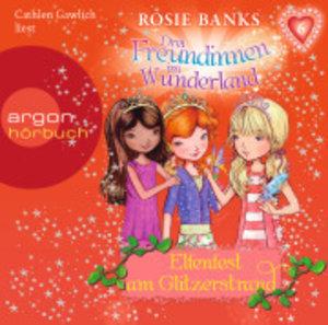 Drei Freundinnen im Wunderland 06: Elfenfest am Glitzerstrand