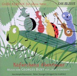 ZEIT Klassik f.kleine Hörer: Käferchens Abenteuer