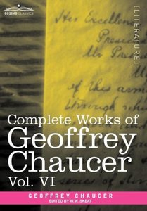 Complete Works of Geoffrey Chaucer, Vol.VI